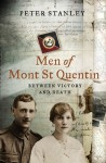 Men of Mont St Quentin: Between Victory and Death - Peter Stanley