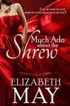 Much Ado about the Shrew - Elizabeth May