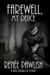 Farewell, My Deuce - Renee Pawlish