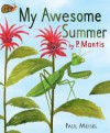 My Awesome Summer by P. Mantis - Paul Meisel