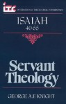 Servant Theology: A Commentary on the Book of Isaiah 40-55 - George A.F. Knight