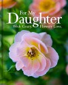 For My Daughter: With Crazy, Flowery Love - Mary Lee