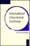 International Educational Exchange: An Assessment of Its Nature and Its Prospects - Otto Klineberg