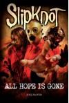 SlipKnoT: ALL HOPE IS GONE - Joel McIver