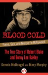 Blood Cold: Fame, Sex, and Murder in Hollywood - Dennis McDougal, Mary Murphy