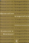 Generative Linguistics: An Historical Perspective - Freder Newmeyer