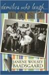 Families Who Laugh ... Last - Janene Wolsey Baadsgaard