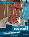 Os Assassinos - Ernest Hemingway, Gabriela Kvacek Betella, Cássio Starling Carlos, Pedro Maciel Guimarães, Moacir Scliar