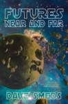 Futures Near and Far - Dave Smeds