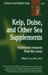 Kelp, Dulse, and Other Sea Supplements - William H. Lee