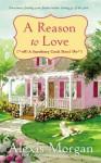 A Reason to Love: A Snowberry Creek Novel - Alexis Morgan
