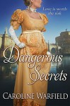 Dangerous Secrets - Caroline Warfield