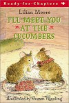 I'll Meet You at the Cucumbers - Lilian Moore, Sharon Wooding