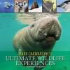 Mark Carwardine's Ultimate Wildlife Experiences - Mark Carwardine