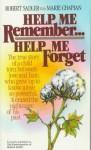 Help Me Remember Help Me Forget - Marie Chapian, Robert Sadler