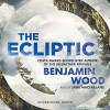 The Ecliptic - Benjamin Wood, Jane MacFarlane