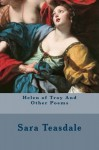 Helen of Troy And Other Poems - Sara Teasdale