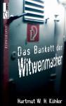 Das Bankett der Witwenmacher - Der Kiez-Schnüffler - Hartmut W. H. Köhler