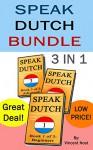 Speak Dutch Bundle: Speak Dutch 3 in 1 (How to Speak Dutch, Dutch for Advanced, Dutch Language, Learn Dutch, How to Learn Dutch, Speaking Dutch, Learning Dutch, Dutch Guide, Dutch Quickly) - Vincent Noot