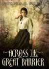 Across the Great Barrier - Patricia C. Wrede