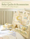 Baby Quilts & Accessories: 6 Cute and Cuddly Designs - Barri Sue Gaudet