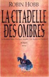 La Citadelle des Ombres. Tome 3 (L'Assassin Royal, #7-9) - Robin Hobb