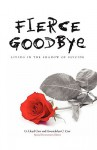 Fierce Goodbye: Living in the Shadow of Suicide - G. Lloyd Carr, Gwendolyn C. Carr