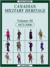 Canadian Military Heritage, 1872 2000 (Vol Iii) - Serge Bernier