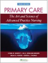 Primary Care: The Art and Science of Advanced Practice Nursing - Lynne Dunphy, Jill Winland-Brown, Brian Porter, Debra Thomas