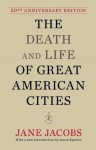 The Death and Life of Great American Cities (50th Anniversary Edition) - Jane Jacobs, Jason Epstein