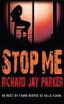 Stop Me - Richard Jay Parker