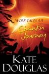 Wolf Tales 4.5: Chanku Journey - Kate Douglas