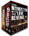 From Manhattan with Love and Revenge (Boxed Set) - Christopher Smith