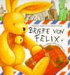 Briefe von Felix. Ein kleiner Hase auf Weltreise. - Annette Langen, Constanza Droop