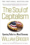 The Soul of Capitalism: Opening Paths to a Moral Economy - William Greider