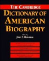 The Cambridge Dictionary Of American Biography - John Stewart Bowman