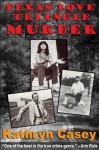 Texas Love Triangle Murder (A True Crime Short) - Kathryn Casey