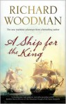 A Ship for The King - Richard Woodman