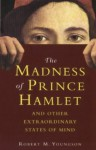 The Madness of Prince Hamlet and Other Delusions - Robert M. Youngson