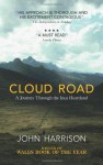 Cloud Road: A Journey through the Inca Heartland - John Harrison