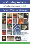 A Working Writer's Daily Planner 2011: Your Year in Writing - Small Beer Press