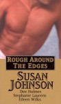 Rough Around the Edges - Stephanie Laurens, Eileen Wilks, Susan Johnson, Dee Holmes
