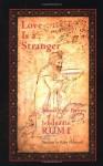 Love Is a Stranger - Rumi, Kabir Helminski