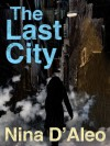 The Last City: The Demon War Chronicles 1 - Nina D'Aleo
