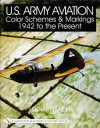 U.S. Army Aviation Color Schemes and Markings 1942-To the Present - Lennart Lundh