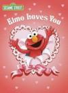 Elmo Loves You (Sesame Street) - Sarah Albee, Maggie Swanson