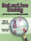 Detective Buddy And The Case Of The Missing Football - Zetta Hupf