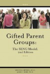 Gifted Parent Groups: The Seng Model - Arlene R. DeVries, James T. Webb