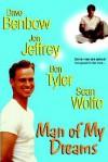 Man of My Dreams - Dave Benbow, Ben Tyler, Jon Jeffrey, Sean Wolfe
