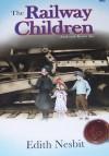 The Railway Children - Anak-Anak Kereta Api - E. Nesbit, Widya Kirana